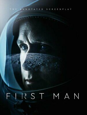 First Man - The Annotated Screenplay by Josh Singer 9781785659997 | Brand New