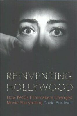 Reinventing Hollywood How 1940s Filmmakers Changed Movie Storyt... 9780226487755