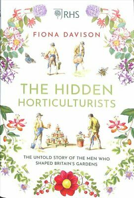 The Hidden Horticulturists The Untold Story of the Men who Shap... 9781786495075