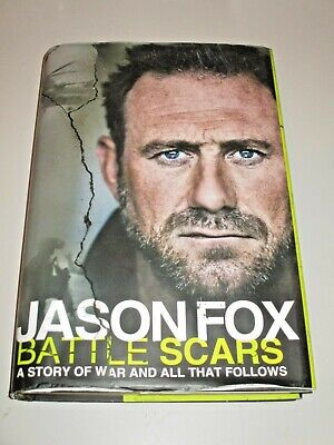 Battle Scars - A Story of War and All That Follows by Jason Fox/SAS/Tough Enough