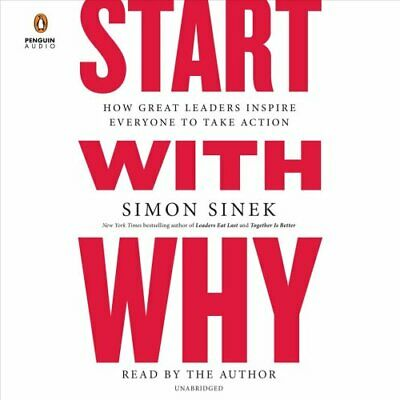 Start with Why How Great Leaders Inspire Everyone to Take Action 9781984842305