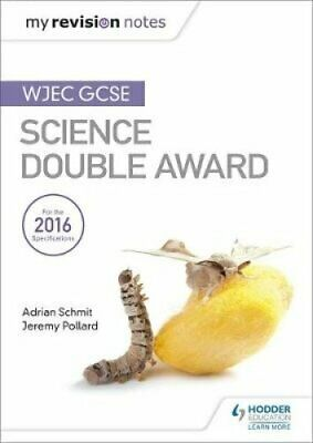 My Revision Notes: WJEC GCSE Science Double Award by Adrian Schmit 9781471883590