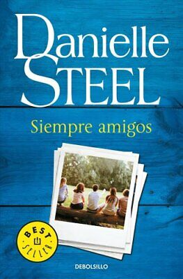 Siempre Amigos / Friends Forever by Danielle Steel 9788466343794 | Brand New