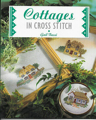 Cottages in Cross Stitch Gail Bussi Charts Book Easy to Follow Designs