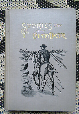 Antique Medical Book-Stories Of Country Doctor- True Accounts-Quack Medicine-Ads