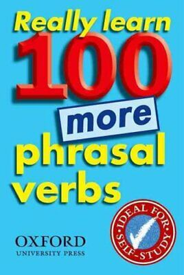 Really Learn 100 More Phrasal Verbs Learn 100 frequent and usef... 9780194317450