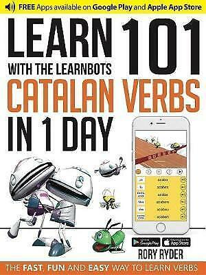 Learn 101 Catalan Verbs in 1 Day with the Learnbots: The Fast, Fun and Easy...