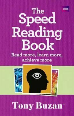 The Speed Reading Book Read more, learn more, achieve more 9781406644296