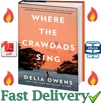 Where the Crawdads Sing By Della Owens [ E-B00K, PDF, EPUB, Kindle ] 💸 🚛 🔥