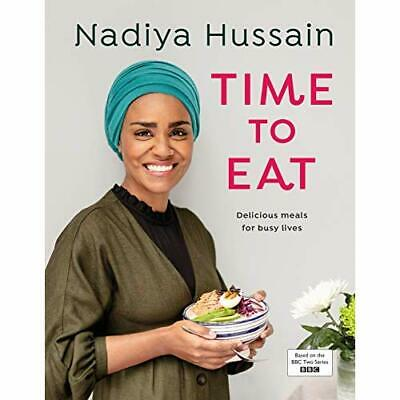 Time to Eat: Delicious meals for busy lives - Hardback NEW Hussain, Nadiya 27/06
