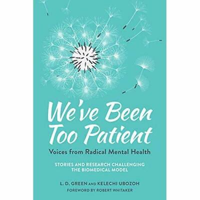 We've Been Too Patient: Voices from Radical Mental Heal - Paperback / softback N