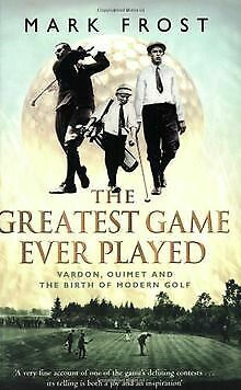 Greatest Game Ever Played: Vardon, Ouimet and th... | Book | condition very good