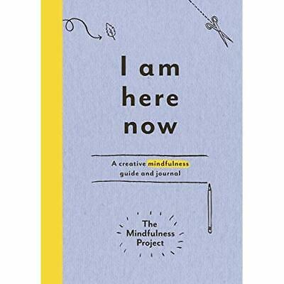 I Am Here Now: A creative mindfulness guide and journal - Diary NEW The Mindfuln