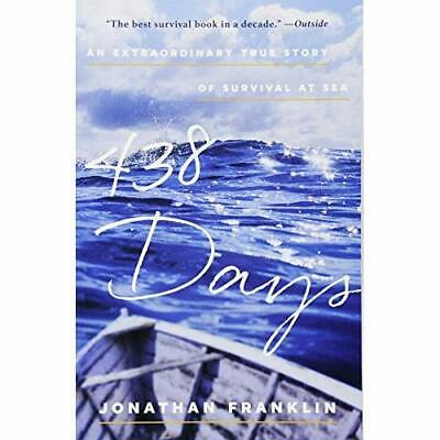 438 Days: An Extraordinary True Story of Survival at Se - Paperback NEW Jonathan