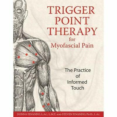 Trigger Point Therapy for Myofascial Pain: The Practice - Paperback NEW Finando,