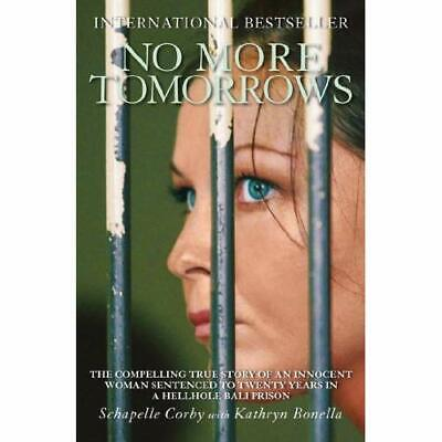 No More Tomorrows: The Compelling True Story of an Inno - Paperback NEW Corby, S