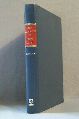 The Revelation of Jesus Christ a Commentary by John F. Walvoord (hc) Moody Press
