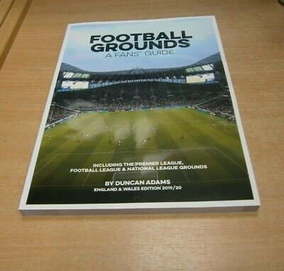 Football Grounds; A Fans' Guide 2019/20 England & Wales Edition by Duncan Adams