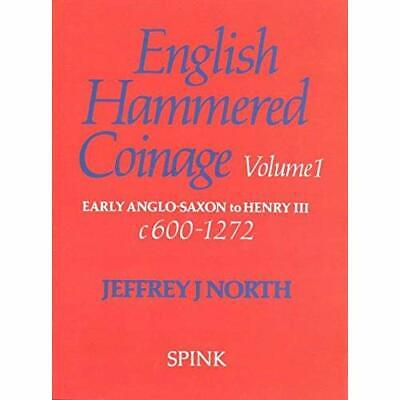 English Hammered Coinage Volume I - Hardback NEW North, J.J. 01/01/2018
