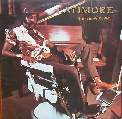 Latimore It Ain't Where You Been It's Where You're Goin' Lp Tk Xl14034 1976