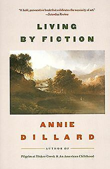Living by Fiction by Dillard, Annie | Book | condition good