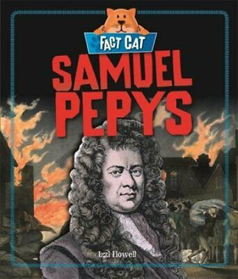 Fact Cat: History: Samuel Pepys by Izzi Howell 9781526300980 | Brand New
