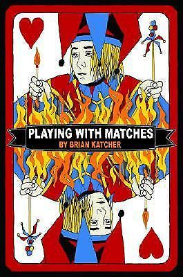 Playing with Matches Brian Katcher Library Binding Used - Good