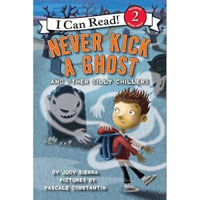 Never Kick a Ghost and Other Silly Chillers (I Can Read - Paperback NEW Sierra,