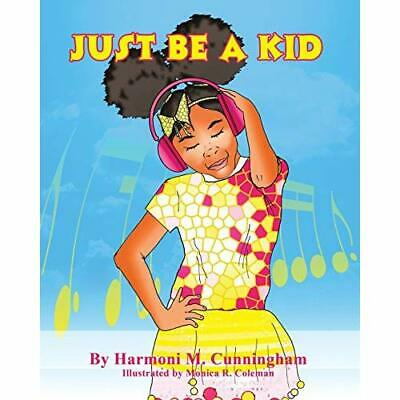 Just Be a Kid - Paperback NEW Cunningham, Har 01/04/2017