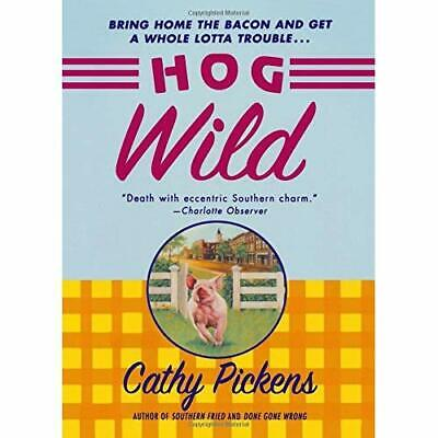 Hog Wild (Southern Fried Mysteries Featuring Avery Andr - Paperback NEW Pickens,