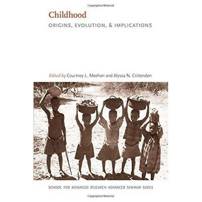 Childhood: Origins, Evolution, and Implications (Advanc - Paperback NEW Courtney