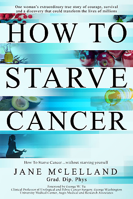 [E-VERSION] How To Starve Cancer by Jane McLelland 2018