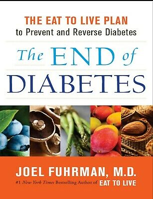 The End of Diabetes: The Eat to Live Plan to Prevent and Reverse Diabetes PDF ✔️