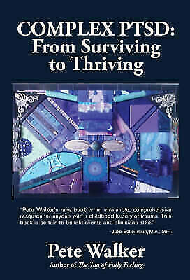 [E-version] Complex Ptsd : From Surviving to Thriving Book
