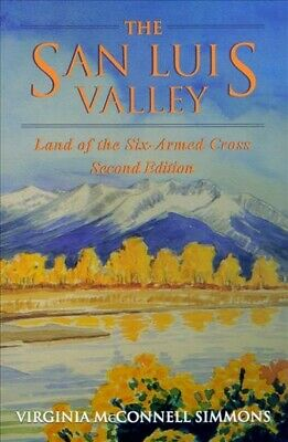 San Luis Valley : Land of the Six-Armed Cross, Paperback by Simmons, Virginia...