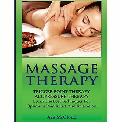 Massage Therapy: Trigger Point Therapy: Acupressure The - Hardcover NEW McCloud,