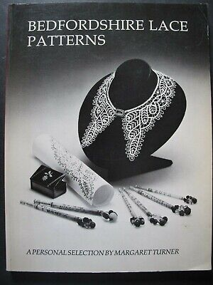 BEDFORDSHIRE LACE PATTERNS A Personal Selection Written by MARGARET TURNER
