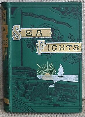 Sea Fights from Sluys to the Bombardment of Alexandria - Valentine 1st Ed. 1886