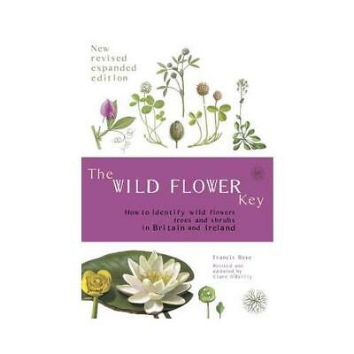 The Wild Flower Key by Francis Rose, Clare O'Reilly, D. P. J Smith, Martine C...
