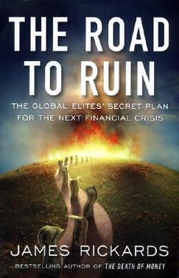 The Road to Ruin by James Rickards (author)