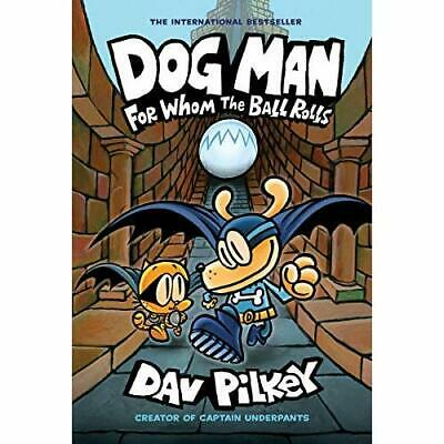 Dog Man 7: For Whom the Ball Rolls - Hardback NEW Pilkey, Dav 13/08/2019