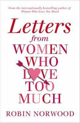 NEW Letters from Women Who Love Too Much By Robin Norwood Paperback