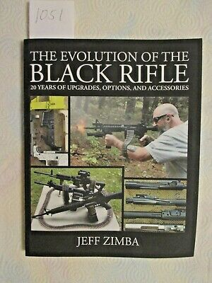 The Evolution of the Black Rifle by Jeff Zimba.  Softcover book.