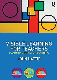 Visible Learning for Teachers: Maximizing Impact on Learning by John Hattie (...