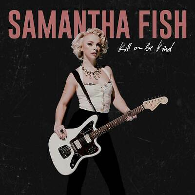 Samantha Fish - Kill Or be Killed (NEW CD ALBUM) (Preorder Out 20th Sept)