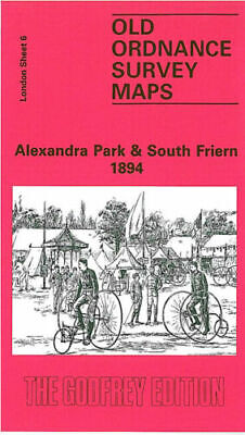Godfrey Edition Old Ordnance Survey Maps Alexandra Park & South Friern