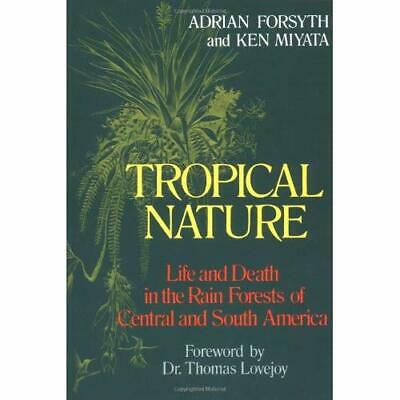 Tropical Nature: Life and Death in the Rain Forests of  - Paperback NEW Forsyth,
