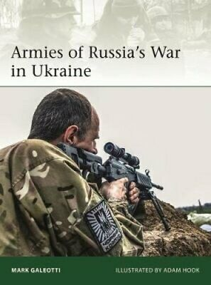 Armies of Russia's War in Ukraine by Mark Galeotti 9781472833440 | Brand New