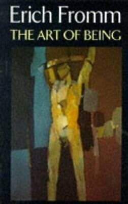 The Art of Being by Erich Fromm 9780094720909 | Brand New | Free UK Shipping