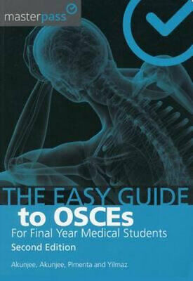 NEW The Easy Guide to OSCEs for Final Year Medical Students, Second Edition By N